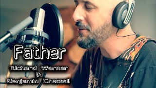 FATHER - Richard Werner & Benjamin Cressall (Original Song)