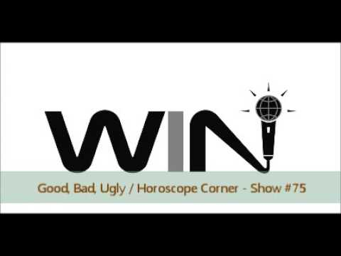 WIN Show #75 - GOOD, BAD, UGLY / HOROSCOPE CORNER - Playboy Redefined