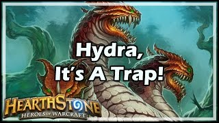 [Hearthstone] Hydra, It's A Trap!