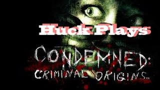 "Huck Plays ""Condemned"" (Chapter 2)"