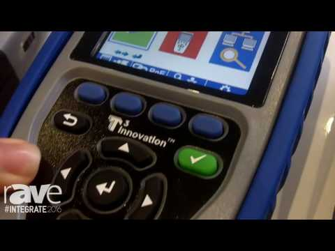 Integrate 2016: T3 Innovation Showcases Its Line of Cable and Network Testers