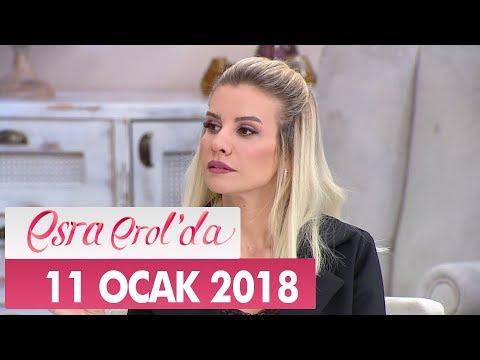 Esra Erol'da 11 Ocak 2018 Perşembe - Tek Parça