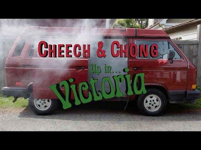 Cheech and Chong Up in Victoria