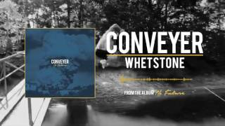 CONVEYER - Whetstone