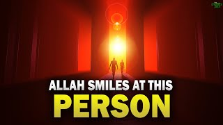 ALLAH SMILES AT THIS PERSON