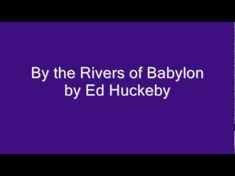 By the Rivers of Babylon by Ed Huckeby