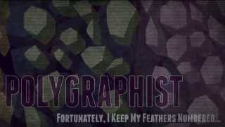 POLYGRAPHIST - Fortunately, I Keep My Feathers Numbered... (Lyric Video)