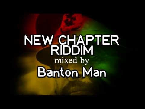 New Chapter Riddim mixed by Banton Man