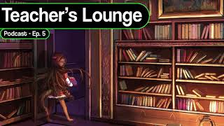 Look into the new Meta : Teacher's Lounge Podcast EP 5 Force of Will (TCG)