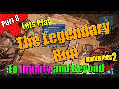 Borderlands 2 | The Legendary Run | Part 8 | To Infinity and Beyond