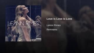 LeAnn Rimes Love Is Love Is Love