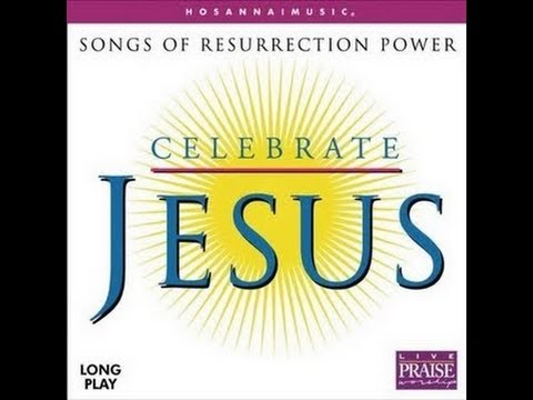 Hosanna Music - Celebrate Jesus - Full album