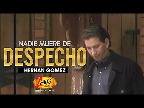 Nadie Muere de Despecho - Hernán Gómez
