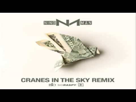 download lagu Nino Man - Cranes In The Sky Remix gratis