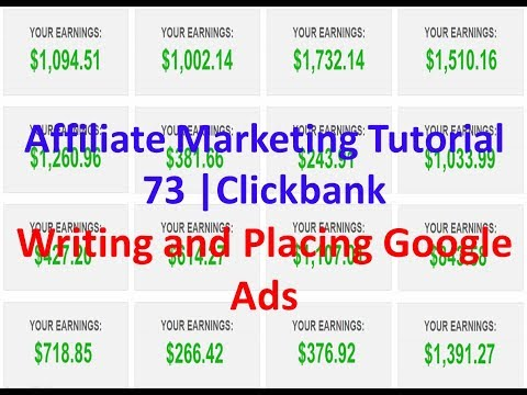 Affiliate Marketing Tutorial 73 | Clickbank | Writing and Placing Google Ads