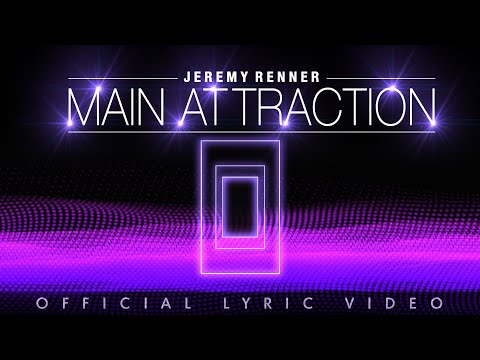 """Jeremy Renner - """"Main Attraction"""" Official Lyric Video"""