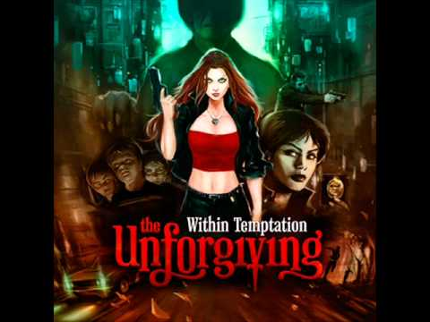 Within Temptation- I Don't Wanna (The Unforgiving)