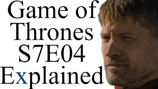 Game of Thrones S7E04 Explained