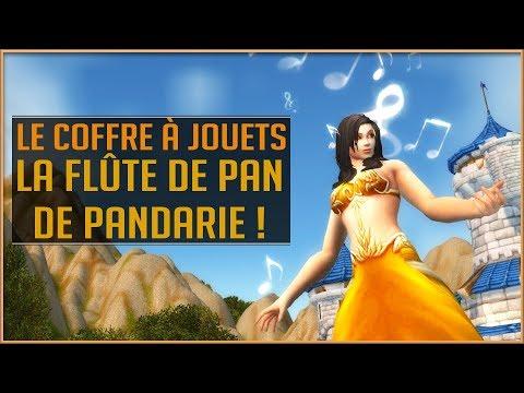 World of Warcraft - Le Coffre à Jouets #1 / La Flûte de Pan de Pandarie !