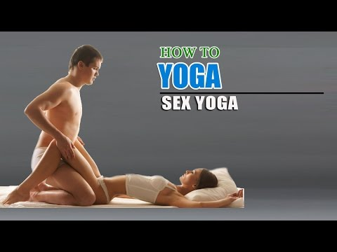 How To Do Yoga For Better Sex Life video