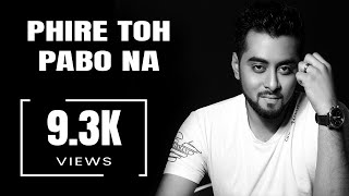 Hridoy Khan New song 2016 official video trailer Phire To Pabona