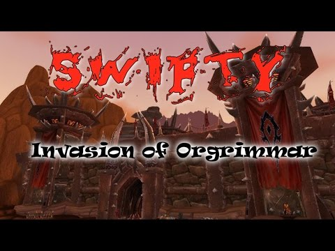 Swifty Invasion of Orgrimmar ep1