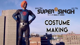 ਸੁਪਰ ਸਿੰਘ :Making of Super Singh costume I Diljit Dosanjh I Sonam Bajwa I 16th June 2017