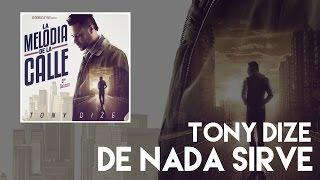 Tony Dize - De Nada Sirve