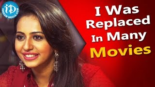 I Was Replaced In Many Movies - Rakul Preet Singh || Talking Movies With iDream