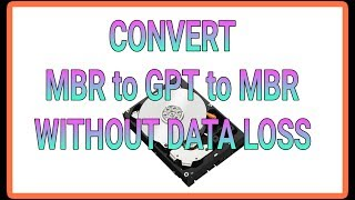 Convert  MBR to GPT to MBR Without Data loss