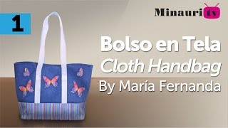 DIY - Bolso en Tela By María Fernanda (B1/2)( Hand made Tote / Bags / Purses / Handbags / Wallet )