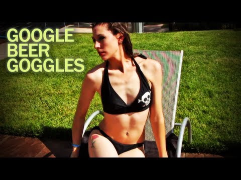 Google Glass Parody (Beer Goggles)