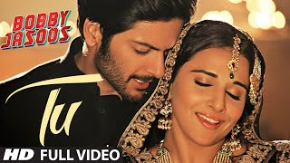 Tu Full | Bobby Jasoos Video Song