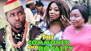The Commoner And Royalty Season 1 & 2 - 2018 Latest Nigerian Movie