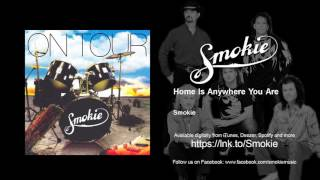Watch Smokie Home Is Anywhere You Are video