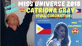 MISS UNIVERSE 2018 - CATRIONA GRAY (FULL CORONATION) | REACTION - SHE DID IT!!!