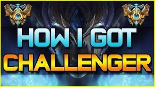 HOW I GOT CHALLENGER | League of Legends