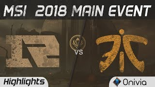 RNG vs FNC Highlights Game 1 MSI 2018 Main Event Royal Never Give Up vs Fnatic by Onivia