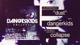 Dangerkids - Dust