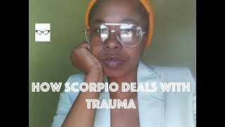 How Scorpios Deal WithTrauma