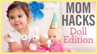 MOM HACKS ℠   Doll Edition!  (Ep. 11)