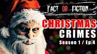 FACT or FICTION - CHRISTMAS CRIMES | Season 1, Episode 4 | YouTube Series