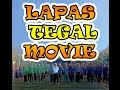 LAPAS TEGAL MOVIE