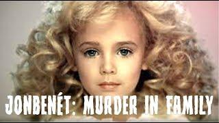 JONBENÉT RAMSEY: MURDER IN FAMILY