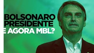 Como o MBL se posicionaria sobre um possível Governo BOLSONARO?