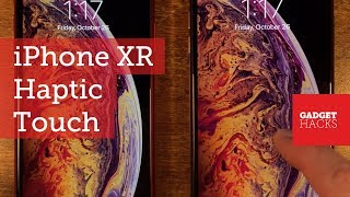 iPhone XR: Haptic Touch vs. 3D Touch - What You'll Be Missing Out On