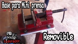 Base Removible para mini prensa // quita- pon // Quick release