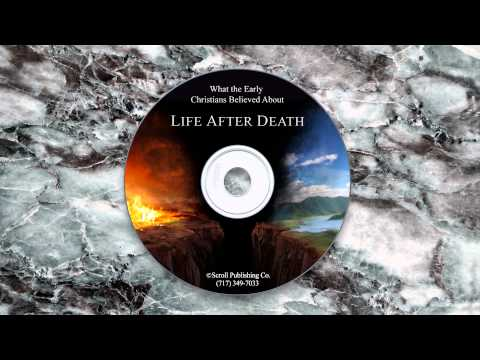 What the Early Christians Believed About Life After Death