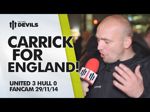 CARRICK FOR ENGLAND | Manchester United 3 Hull City 0 | FANCAM
