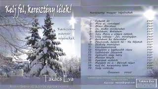 Takács Éva: Felkelék én jó regvel hajnalban... (1.) - magyar egyházi népének